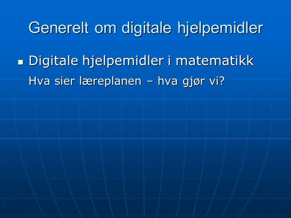 Generelt om digitale hjelpemidler