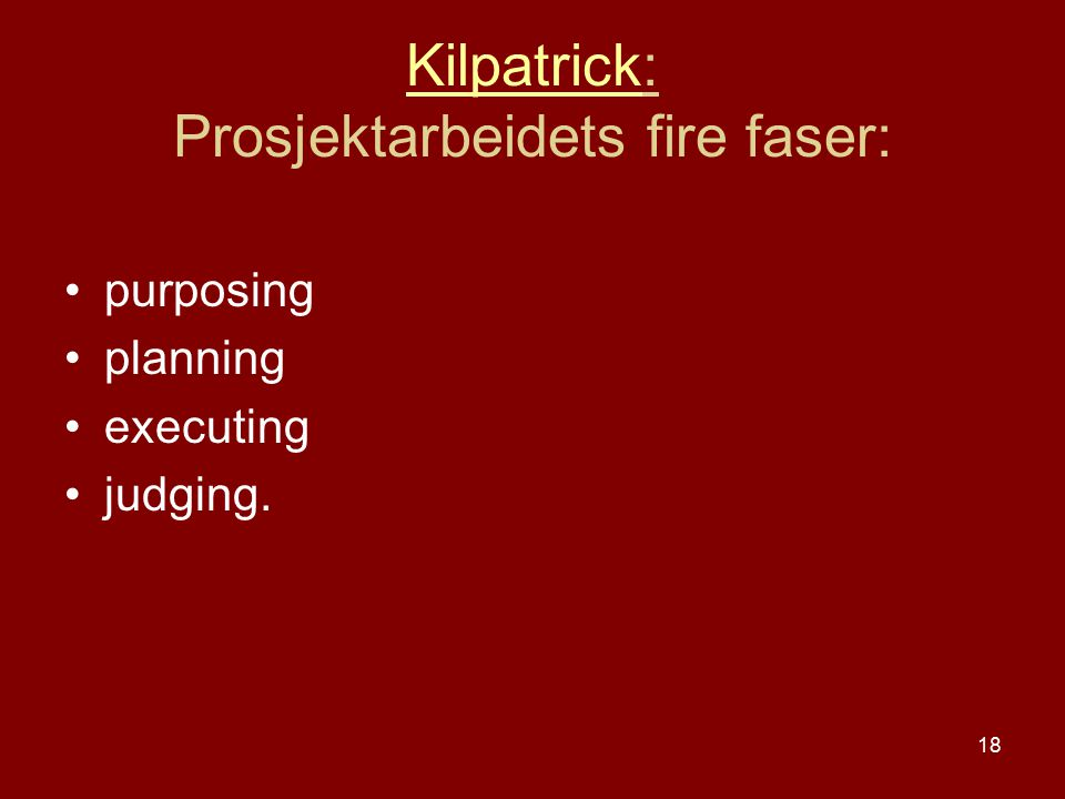 Kilpatrick: Prosjektarbeidets fire faser: