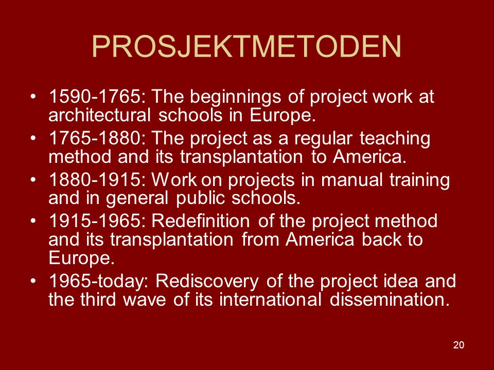 PROSJEKTMETODEN 1590-1765: The beginnings of project work at architectural schools in Europe.