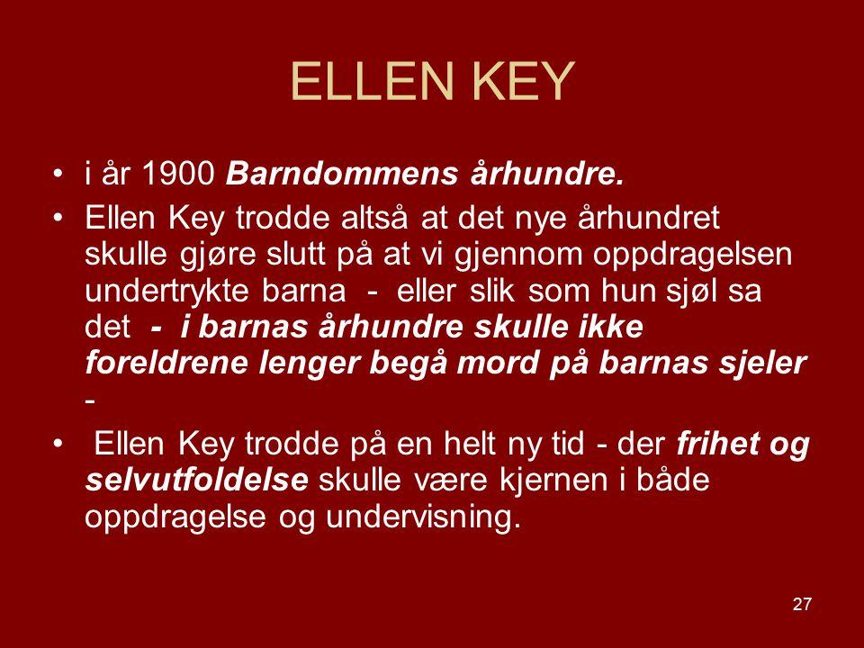 ELLEN KEY i år 1900 Barndommens århundre.