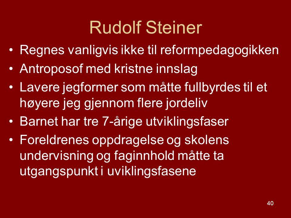 Rudolf Steiner Regnes vanligvis ikke til reformpedagogikken