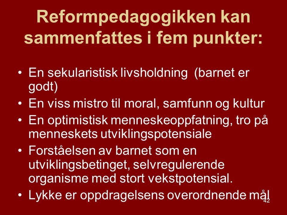 Reformpedagogikken kan sammenfattes i fem punkter: