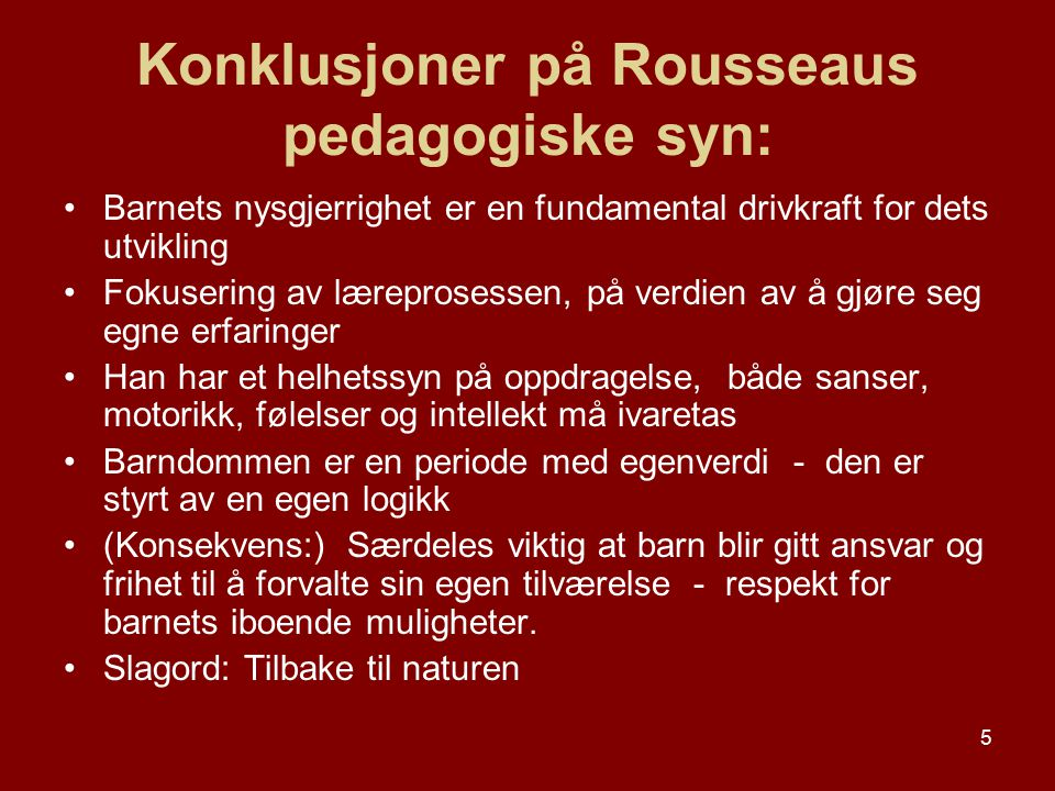 Konklusjoner på Rousseaus pedagogiske syn: