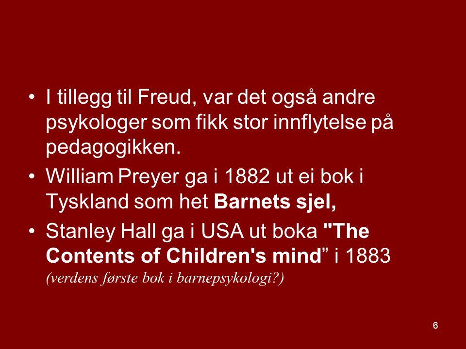 I tillegg til Freud, var det også andre psykologer som fikk stor innflytelse på pedagogikken.