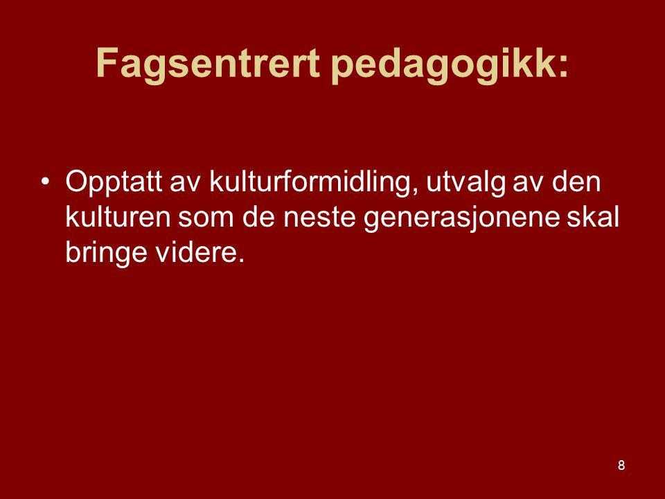 Fagsentrert pedagogikk: