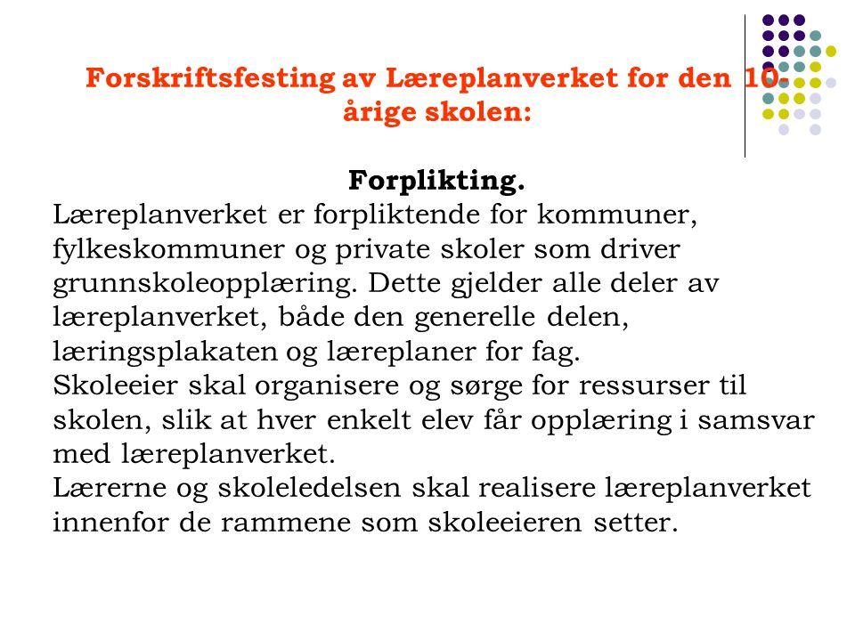Forskriftsfesting av Læreplanverket for den 10-årige skolen: Forplikting.