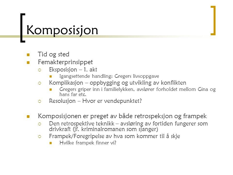 Komposisjon Tid og sted Femakterprinsippet