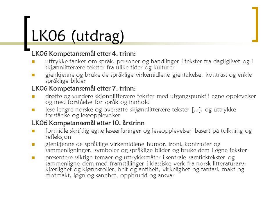 LK06 (utdrag) LK06 Kompetansemål etter 4. trinn:
