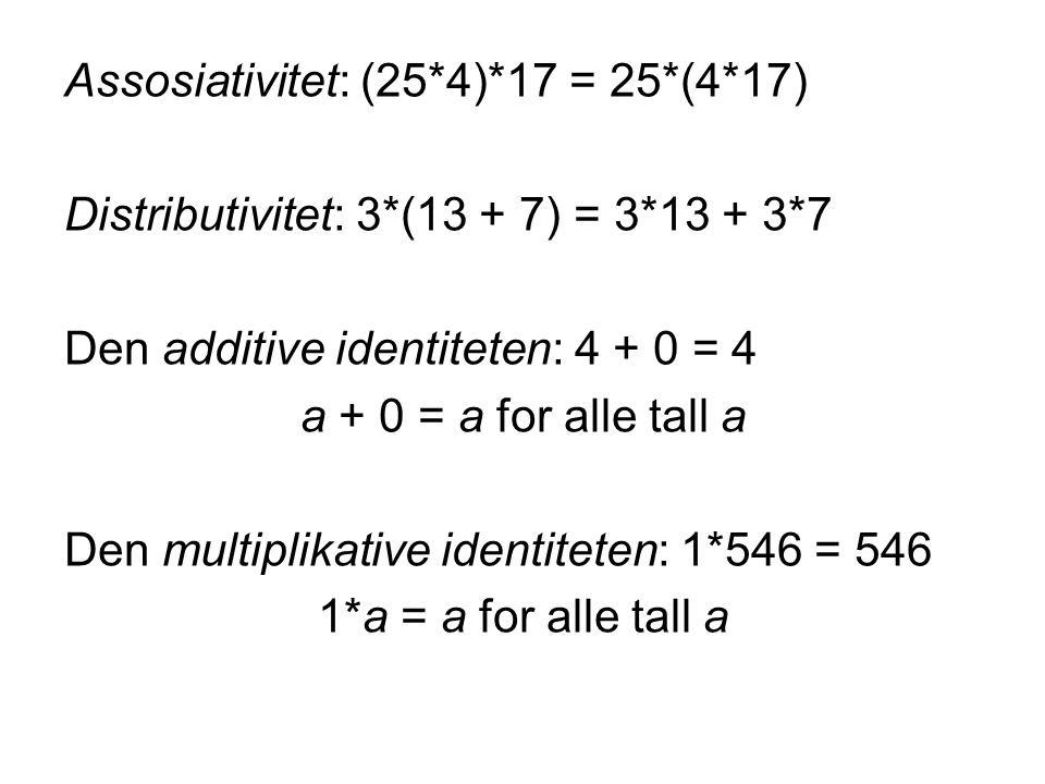Assosiativitet: (25*4)*17 = 25*(4*17)