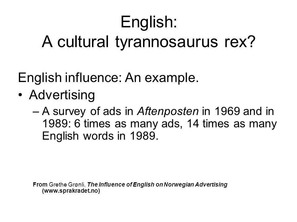 English: A cultural tyrannosaurus rex
