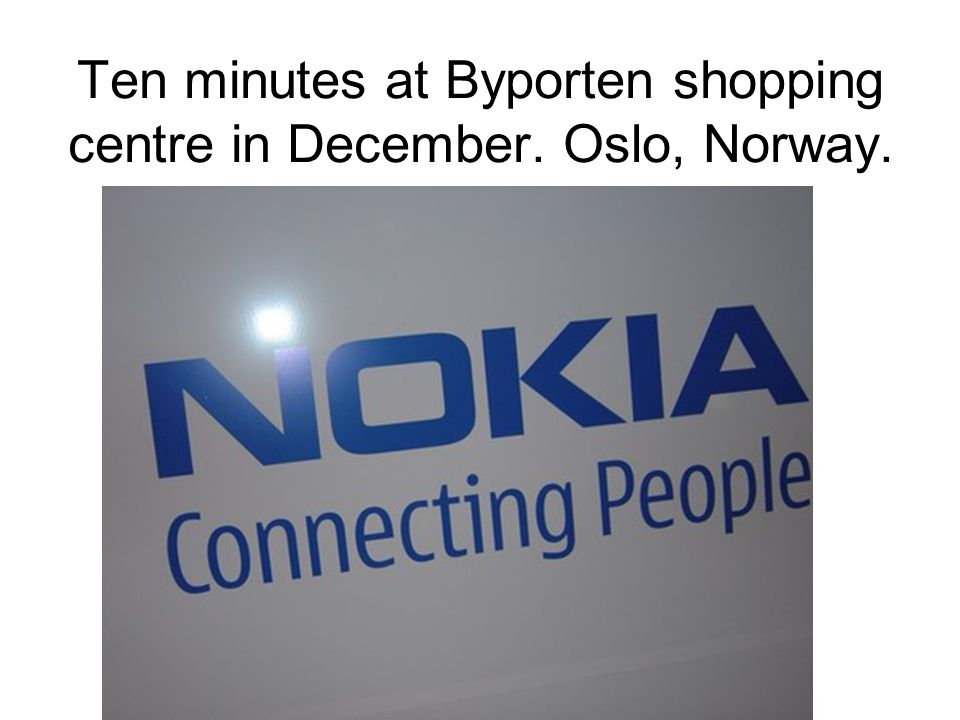 Ten minutes at Byporten shopping centre in December. Oslo, Norway.