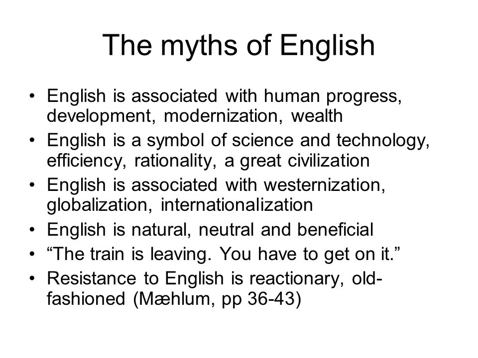 The myths of English English is associated with human progress, development, modernization, wealth.