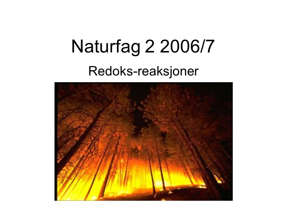 Naturfag 2 2006/7 Redoks-reaksjoner
