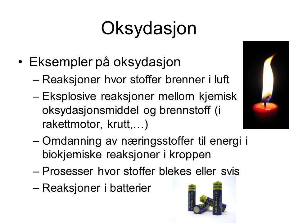 Oksydasjon Eksempler på oksydasjon
