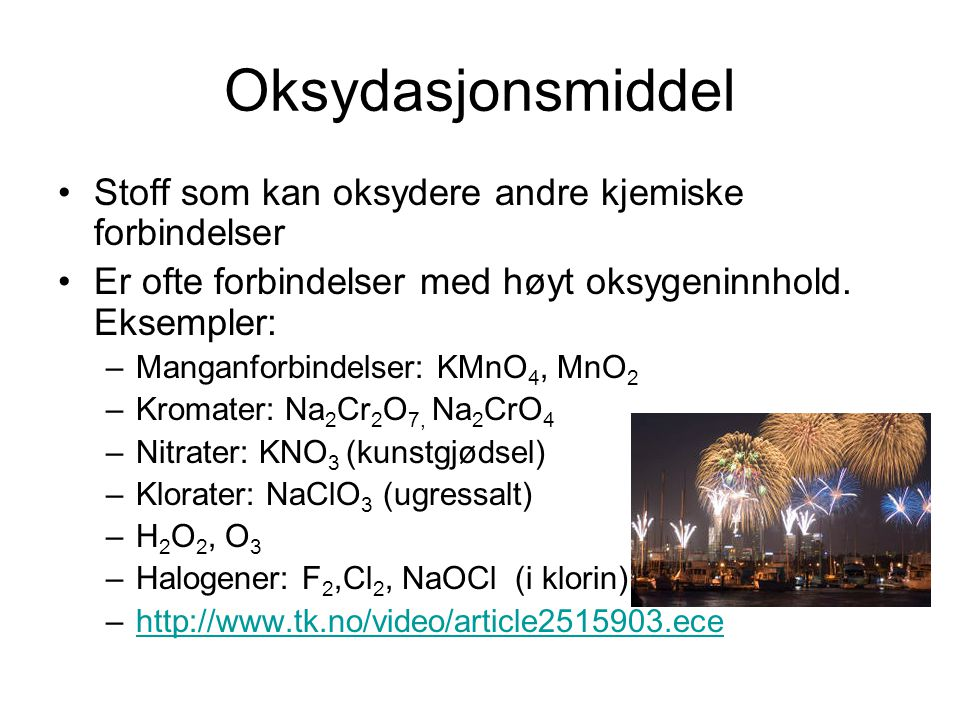 Oksydasjonsmiddel Stoff som kan oksydere andre kjemiske forbindelser