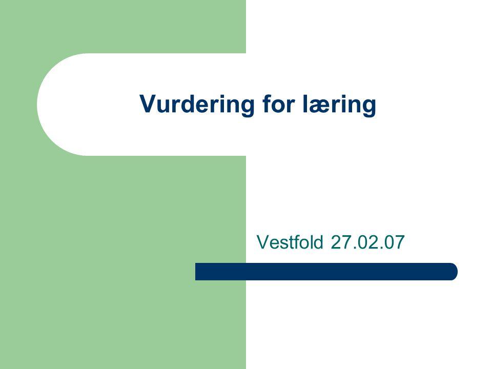 Vurdering for læring Vestfold 27.02.07