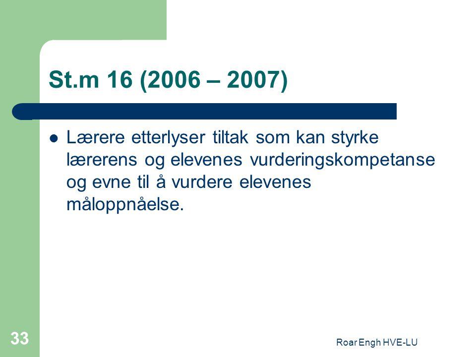 St.m 16 (2006 – 2007) Lærere etterlyser tiltak som kan styrke lærerens og elevenes vurderingskompetanse og evne til å vurdere elevenes måloppnåelse.