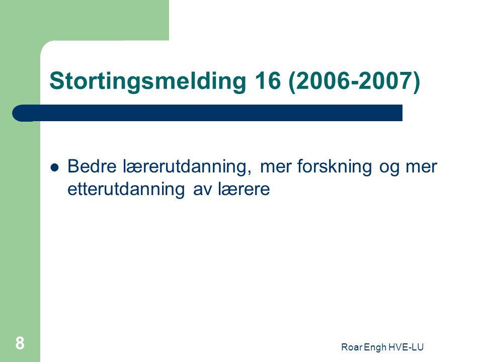 Stortingsmelding 16 (2006-2007) Bedre lærerutdanning, mer forskning og mer etterutdanning av lærere.
