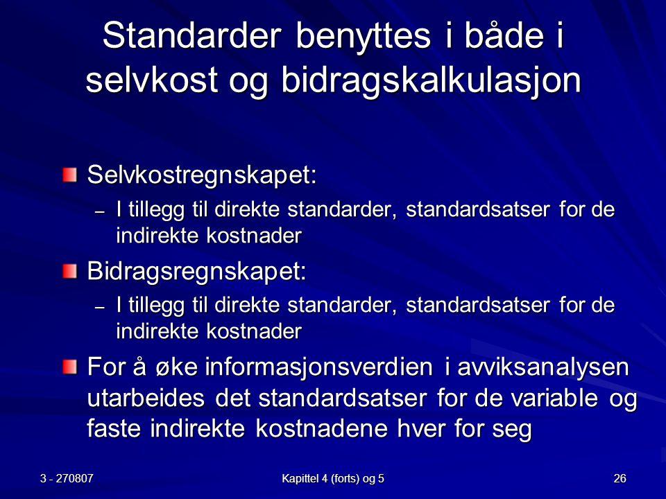 Standarder benyttes i både i selvkost og bidragskalkulasjon