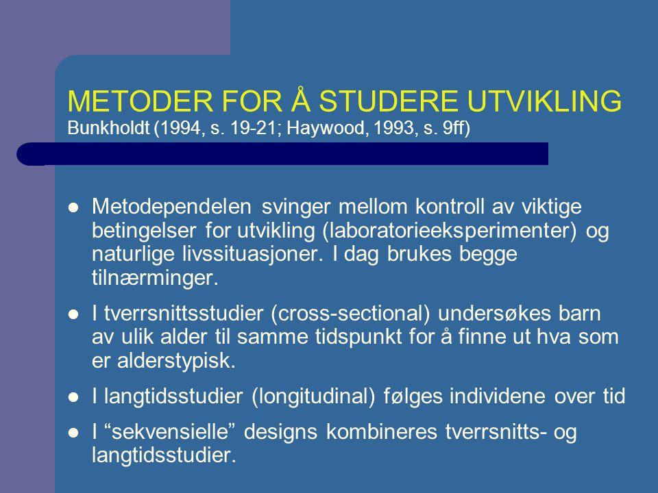 METODER FOR Å STUDERE UTVIKLING Bunkholdt (1994, s
