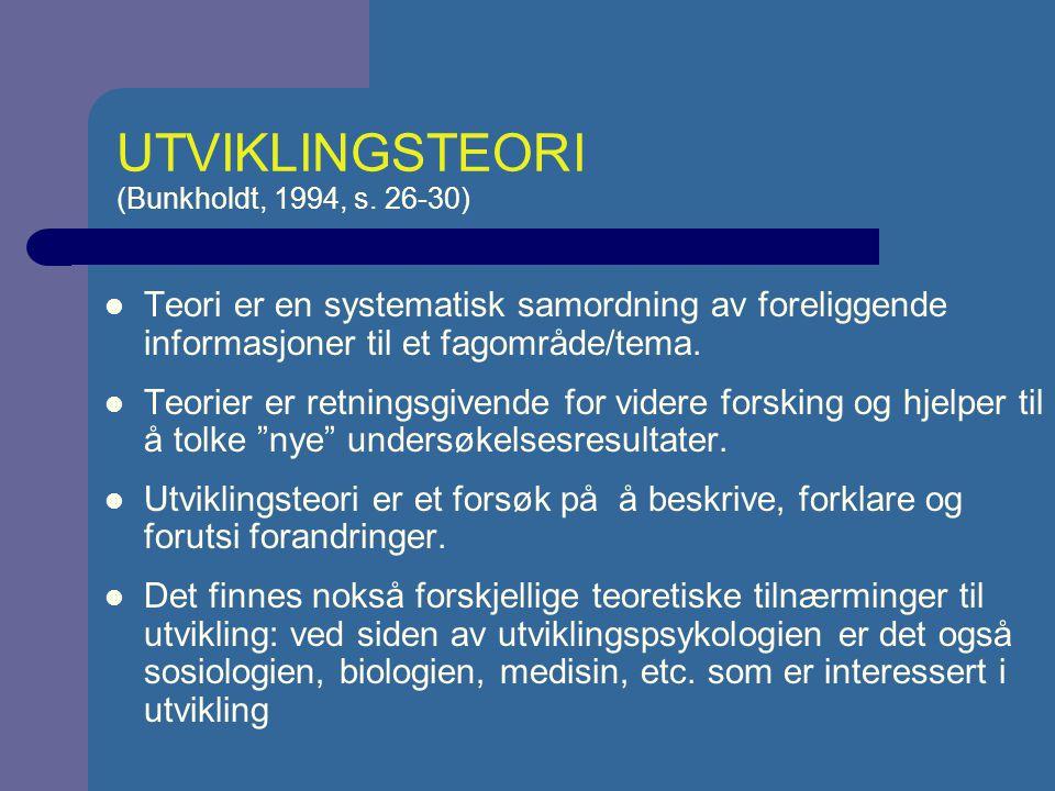 UTVIKLINGSTEORI (Bunkholdt, 1994, s. 26-30)