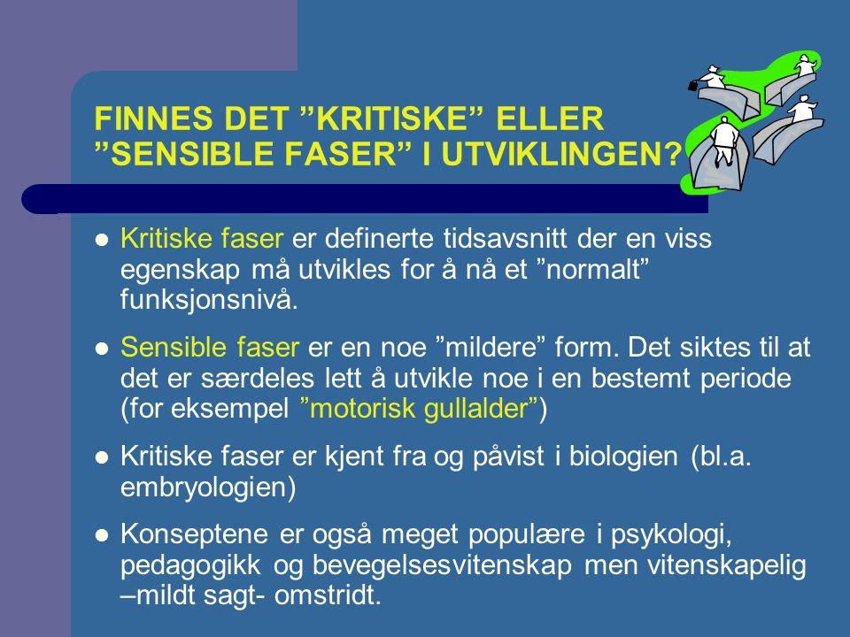 FINNES DET KRITISKE ELLER SENSIBLE FASER I UTVIKLINGEN