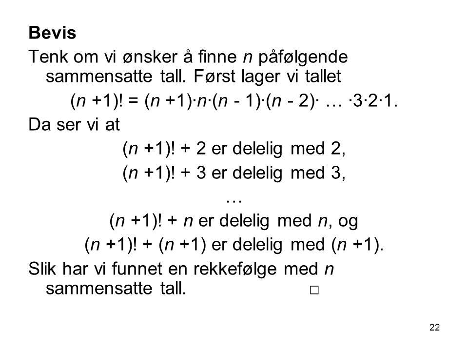 (n +1)! = (n +1)∙n∙(n - 1)∙(n - 2)∙ … ∙3∙2∙1. Da ser vi at