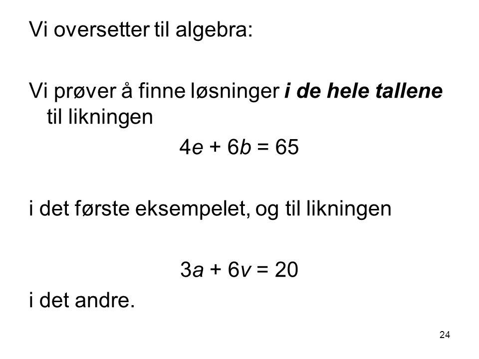 Vi oversetter til algebra: