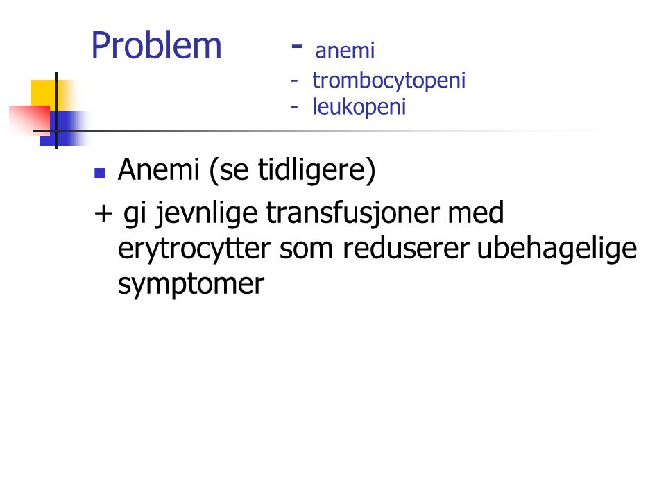 Problem - anemi - trombocytopeni - leukopeni