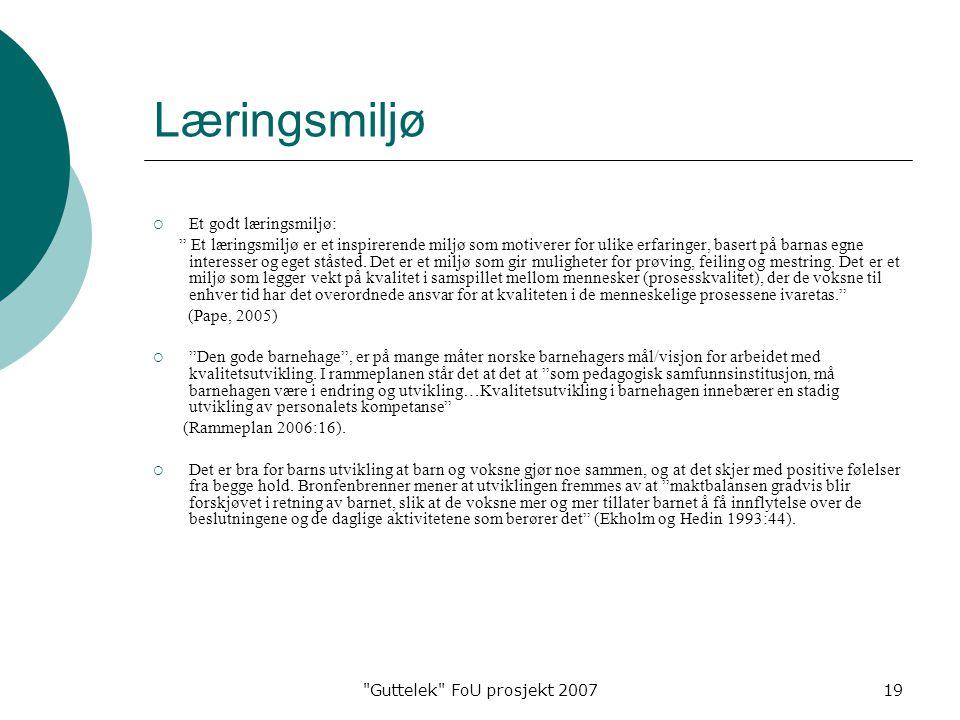 Læringsmiljø Et godt læringsmiljø:
