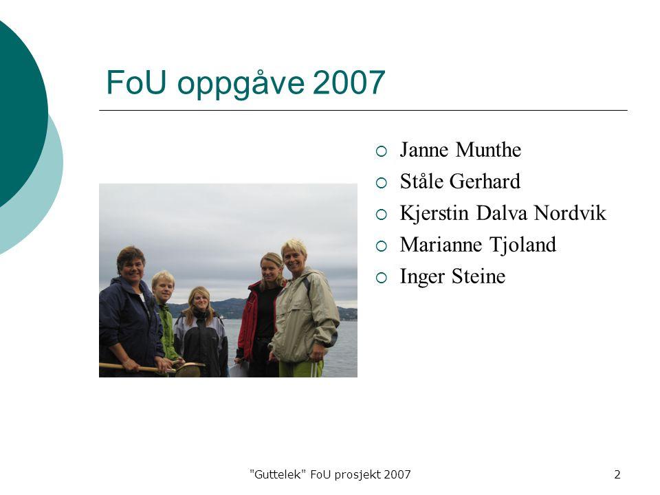 FoU oppgåve 2007 Janne Munthe Ståle Gerhard Kjerstin Dalva Nordvik
