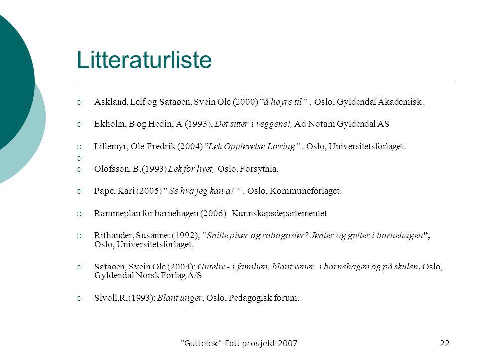Litteraturliste Askland, Leif og Sataøen, Svein Ole (2000) å høyre til , Oslo, Gyldendal Akademisk .
