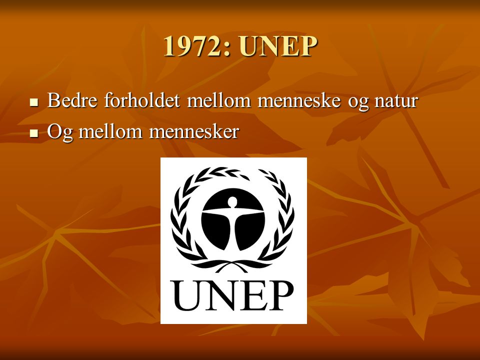 1972: UNEP Bedre forholdet mellom menneske og natur