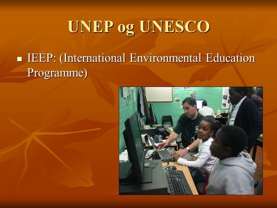UNEP og UNESCO IEEP: (International Environmental Education Programme)