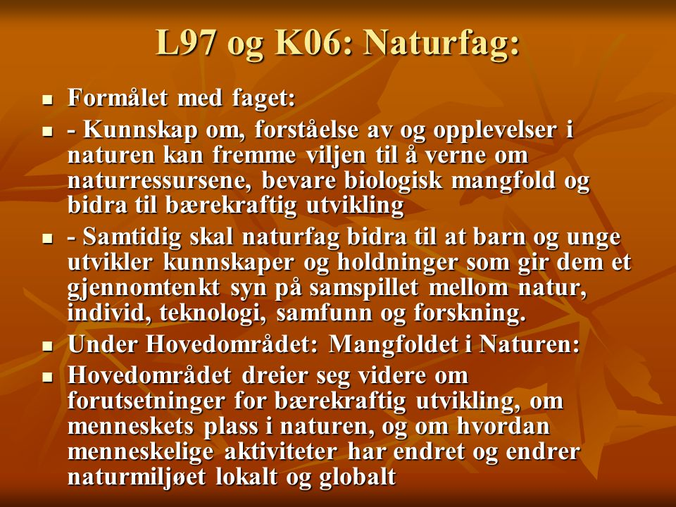 L97 og K06: Naturfag: Formålet med faget: