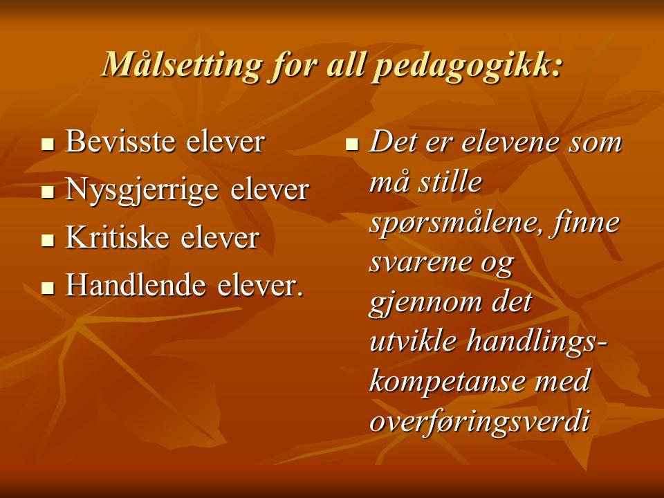 Målsetting for all pedagogikk: