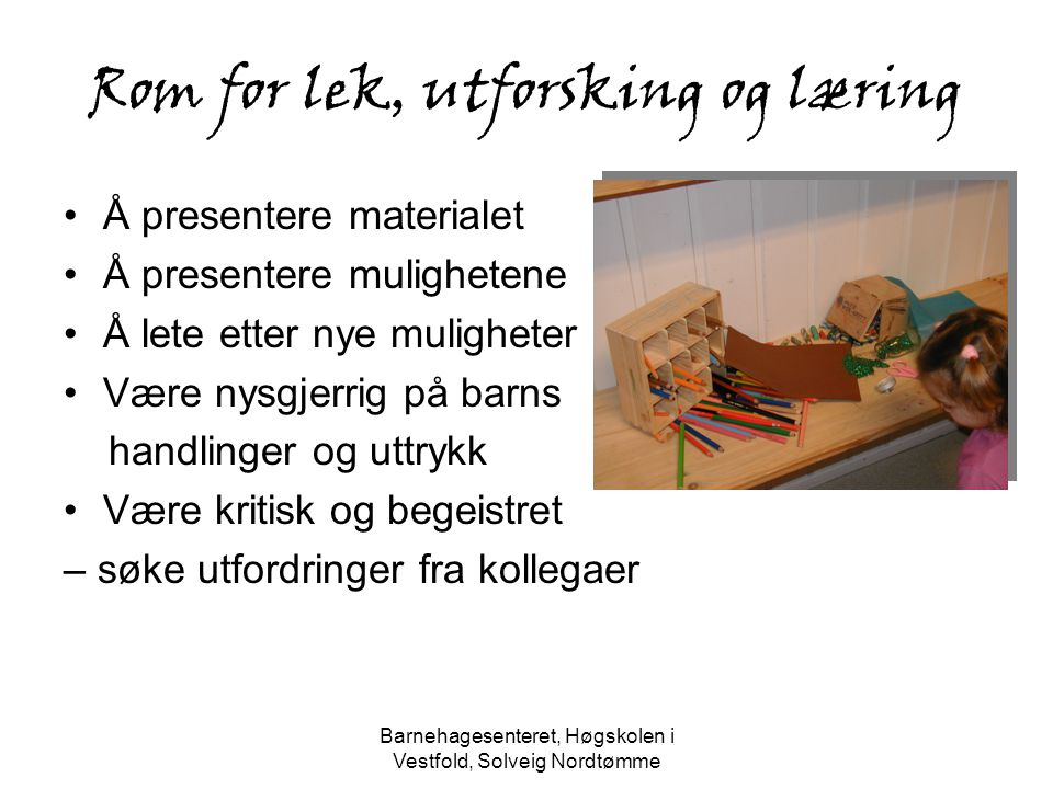 Rom for lek, utforsking og læring
