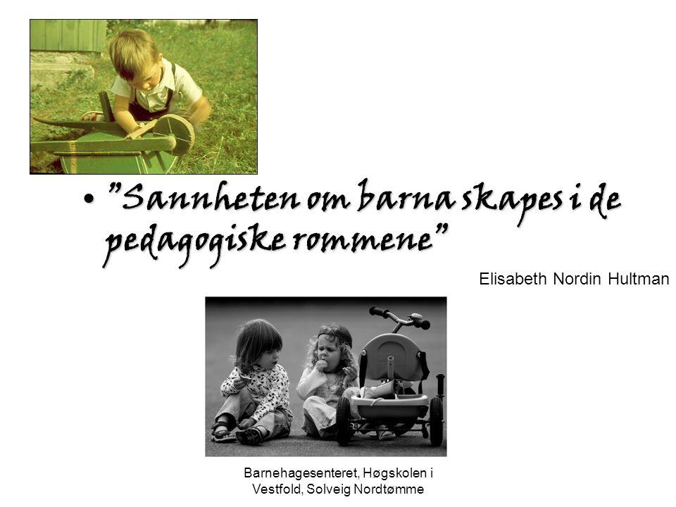 Barnehagesenteret, Høgskolen i Vestfold, Solveig Nordtømme