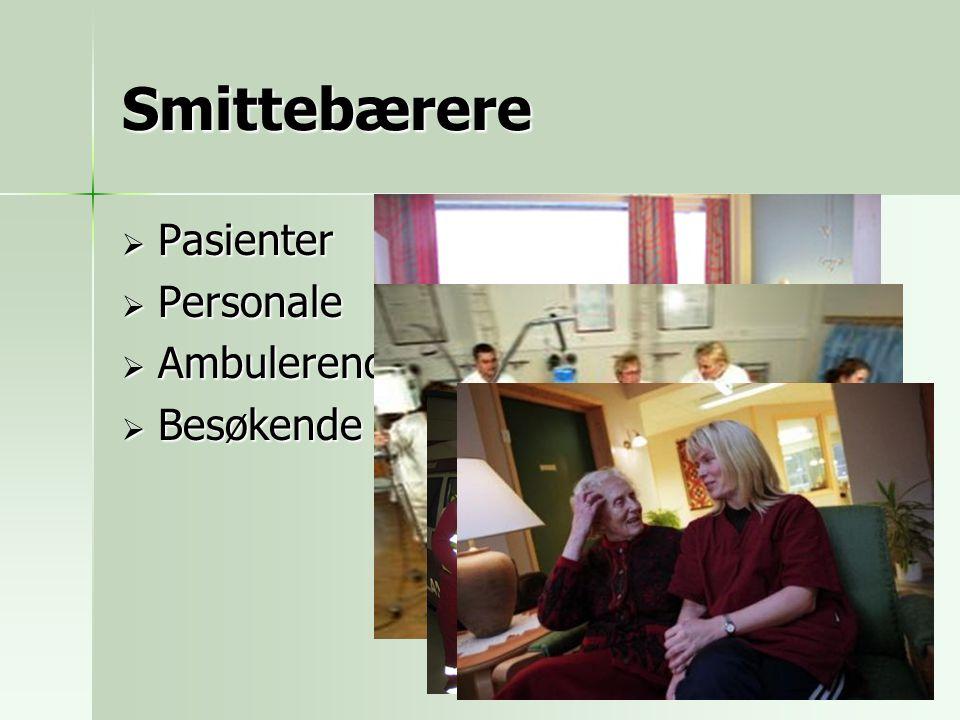 Smittebærere Pasienter Personale Ambulerende personell Besøkende