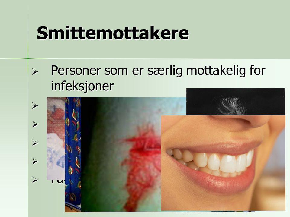 Smittemottakere Personer som er særlig mottakelig for infeksjoner