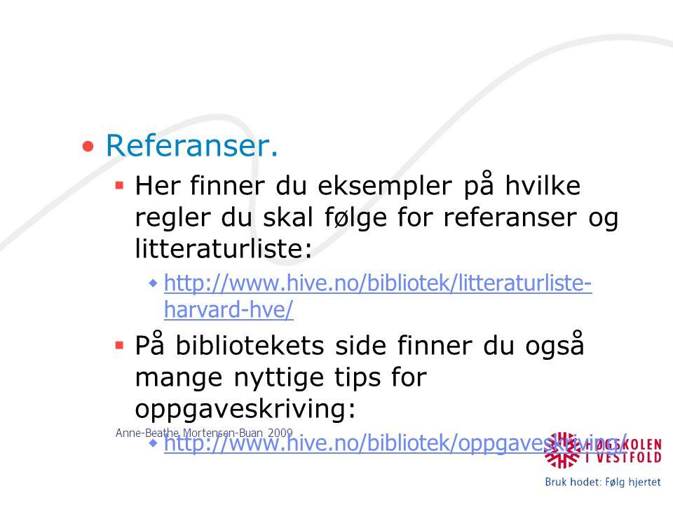Referanser. Her finner du eksempler på hvilke regler du skal følge for referanser og litteraturliste: