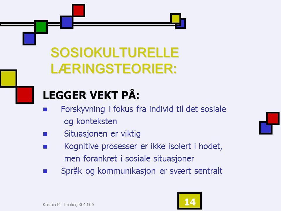 SOSIOKULTURELLE LÆRINGSTEORIER: