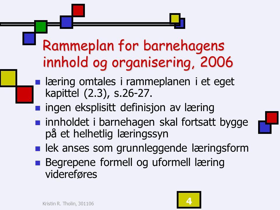 Rammeplan for barnehagens innhold og organisering, 2006