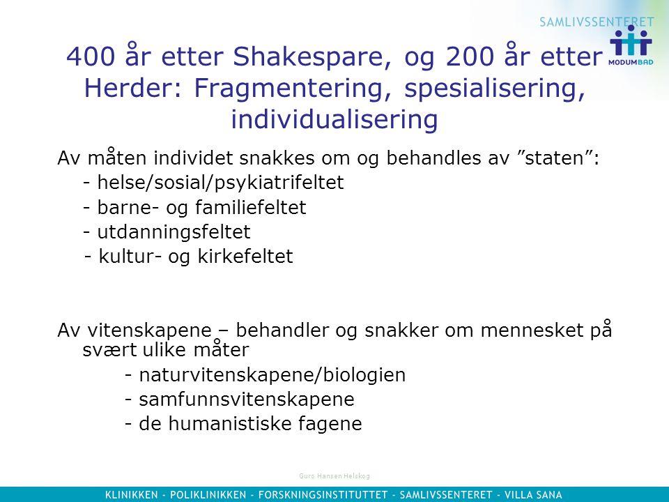 400 år etter Shakespare, og 200 år etter Herder: Fragmentering, spesialisering, individualisering