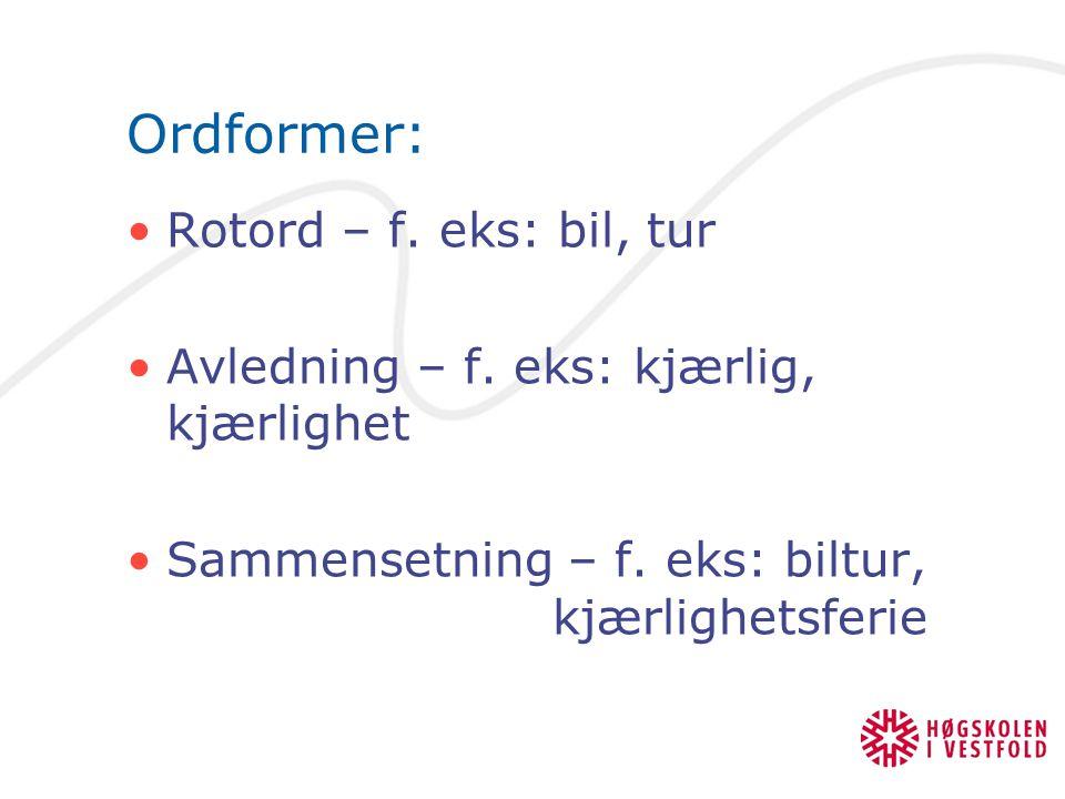 Ordformer: Rotord – f. eks: bil, tur