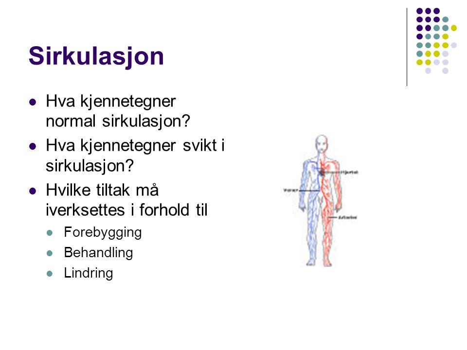 Sirkulasjon Hva kjennetegner normal sirkulasjon