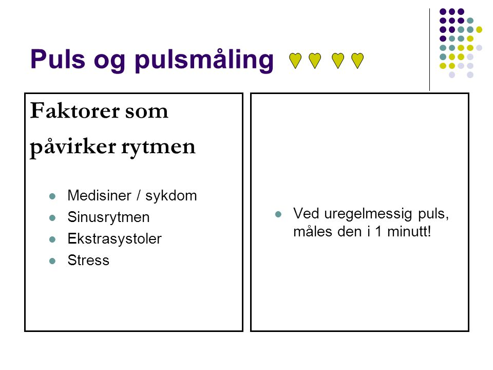 Puls og pulsmåling Faktorer som påvirker rytmen Medisiner / sykdom