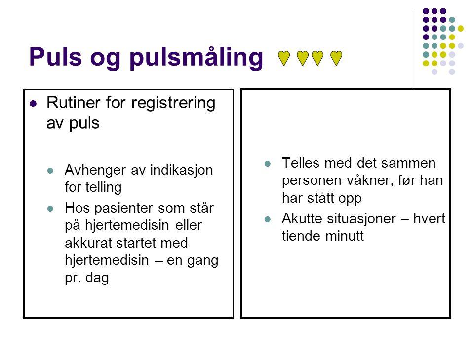 Puls og pulsmåling Rutiner for registrering av puls