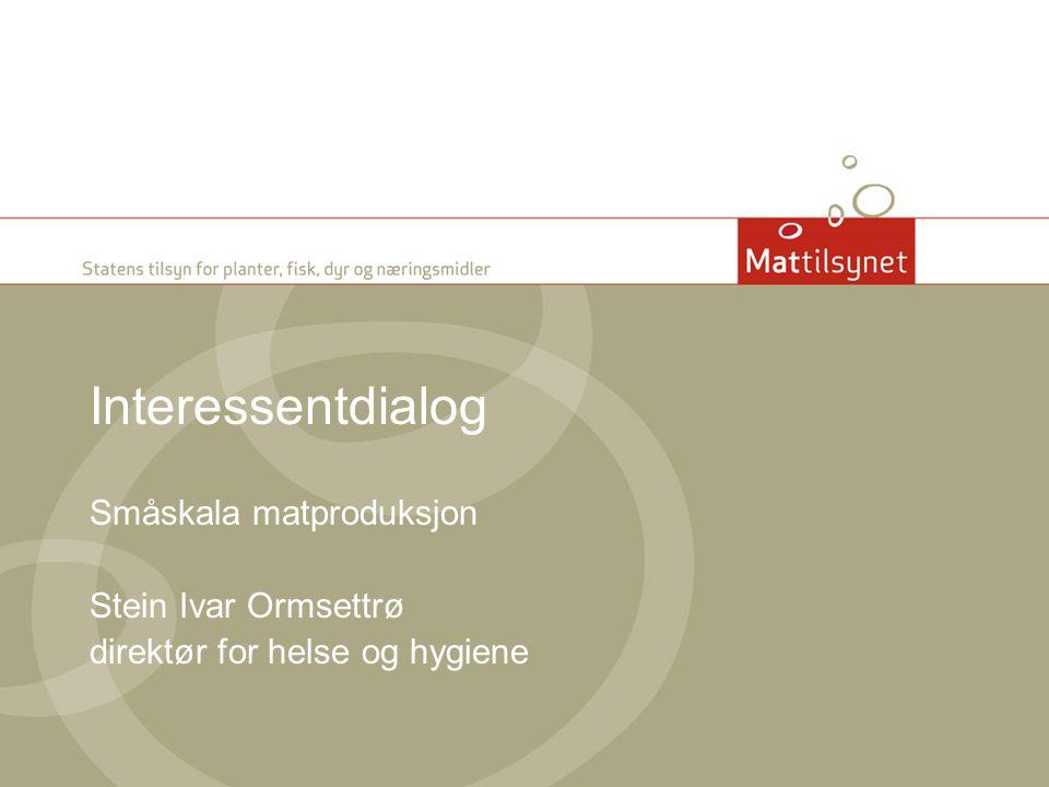 Interessentdialog Småskala matproduksjon Stein Ivar Ormsettrø