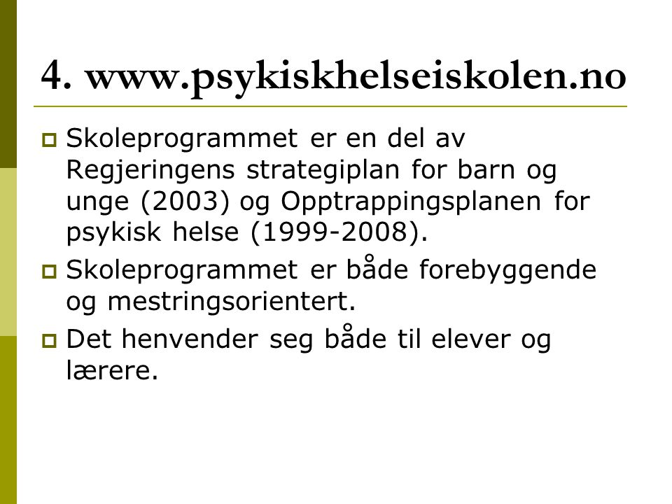 4. www.psykiskhelseiskolen.no
